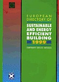 European Directory of Sustainable and Energy Efficient Building 1999: Components, Services, Materials