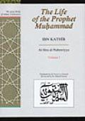 The Life of the Prophet Muhammad Volume 1: Al-Sira Al-Nabawiyya