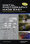 Digital Photography Made Easy From Camer