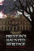 Preston's Haunted Heritage