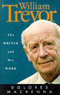 William Trevor The Writer & His Work