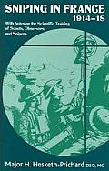 Sniping in France 1914-18: With Notes on the Scientific Training of Scouts, Observers, and Snipers (Helion Library of the Great War)