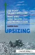 Upsizing The Road to Zero Emissions More Jobs More Income & No Pollution