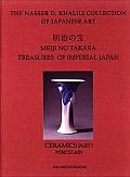 Meiji No Takara: Treasures of Imperial Japan: Volume V: Ceramics (Part 1: Porcelain)