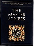 The Master Scribes: Qur'ans of the 11th to 14th Centuries Ad