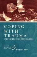 Coping with Trauma: The Victim and the Helper
