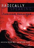 Radically Speaking Feminism Reclaimed