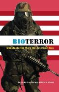 Bioterror: Manufacturing Wars the American Way