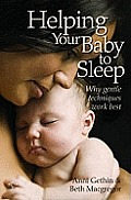 Helping Your Baby To Sleep Why Gentle Techniques Work Best