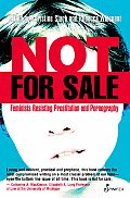 Not for Sale : Feminists Resisting Prostitution and Pornography (05 Edition)