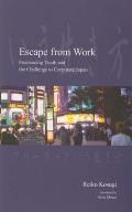 Escape from Work: Freelancing Youth and the Challenge to Corporate Japan (Japanese Society Series,)