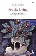 For the Living: Selected Writings 1: Longer Poems 1965-2000