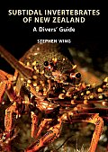 Subtidal Invertebrates of New Zealand: A Diver's Guide