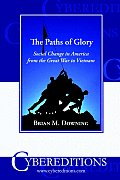 The Paths of Glory: Social Change in America from the Great War to Vietnam
