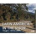 Latin America in the Visor: Volume II : Central America