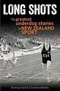 Long Shots: The Most Inspiring Against-The-Odds Tales in New Zealand Sport