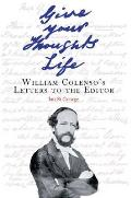 Give your thoughts life; William Colenso's letters to the editor