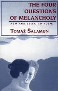 Four Questions of Melancholy New & Selected Poems