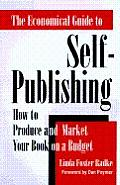 Economical Guide to Self Publishing How to Produce & Market Your Book on a Budget