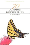 70 Common Butterflies of the Southwest