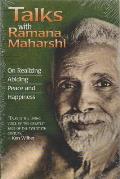 Talks with Ramana Maharshi On Realizing Abiding Peace & Happiness