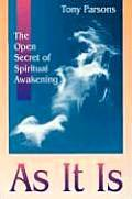 As It is The Open Secret to Living an Awakened Life