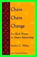 Chain Chain Change : for Black Women in Abusive Relationships ((Rev)94 Edition)