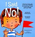 I Said No A Kid to Kid Guide to Keeping Private Parts Private