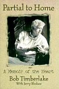 Partial to Home: A Memoir of a Charmed Life