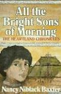 All the Bright Sons of Morning