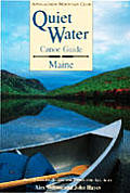 Quiet Water Canoe Guide Maine: Best Paddling Lakes and Ponds for All Ages (Appalachian Mountain Club Books)