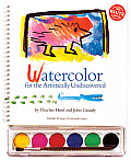 Watercolor For the Artistically Undiscovered With Paint Brush & Watercolors