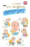 The Los Angeles Agent Book: Get the Agent You Need for the Career You Want