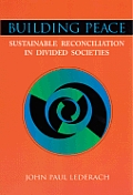 Building Peace : Sustainable Reconciliation in Divided Societies (97 Edition)
