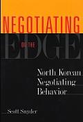 Negotiating on the Edge: North Korean Negotiating Behavior