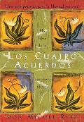 Los Cuatro Acuerdos: A Practical Guide to Personal Freedom / The Four Agreements (Libro de Sabiduria Tolteca) Cover