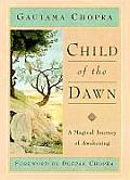 Child of the Dawn A Magical Journey of Awakening