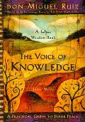 The Voice of Knowledge: A Practical Guide to Inner Peace (Toltec Wisdom) Cover