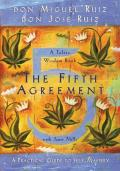 Fifth Agreement A Practical Guide to Self Mastery