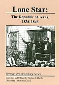 Lone Star: The Republic of Texas, 1836-1846