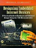 Designing Embedded Internet Devices with CDROM (Embedded Technology Series)