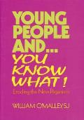 Young People And...You Know What: Eroding the New Paganism
