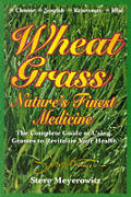 Wheatgrass Natures Finest Medicine