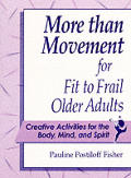 More Than Movement For Fit To Frail Olde