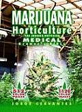 Marijuana Horticulture: The Indoor/Outdoor Medical Grower's Bible Cover