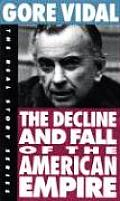 The Decline and Fall of the American Empire (Real Story Series)