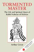 Tormented Master: The Life and Spiritual Quest of Rabbi Nahman of Bratslav (Jewish Lights Classic Reprint)