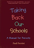 Taking Back Our Schools: A Manual for Parents