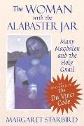 The Woman with the Alabaster Jar: Mary Magdalen and the Holy Grail Cover