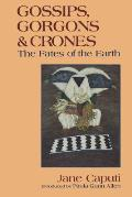 Gossips, Gorgons and Crones: The Fates of the Earth Cover